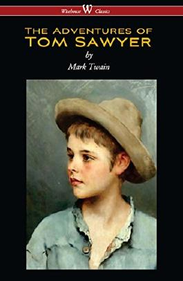 The Adventures of Tom Sawyer (Wisehouse Classics Edition)