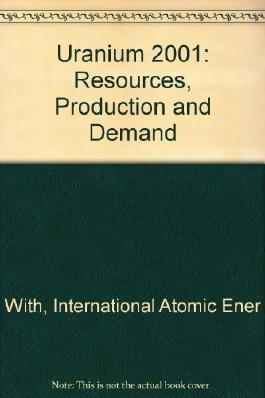 Uranium 2001: Resources, Production and Demand