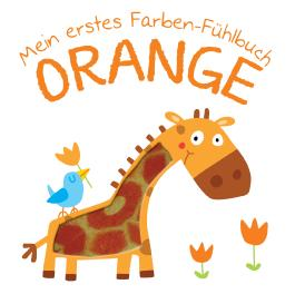 Mein erstes Farben-Fühlbuch - Orange