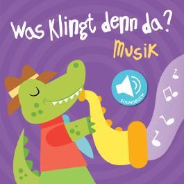 Was klingt denn da? - Musik