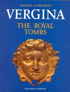 Vergina: The Royal Tombs and the Ancient City