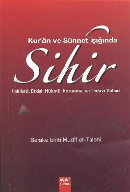 Kur'an ve Sunnet Isiginda Sihir
