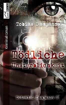 Tödliche Unsterblichkeit - Detektei Damjanov 6