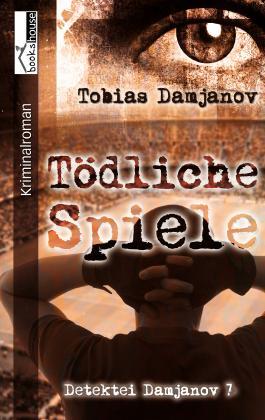 Tödliche Spiele - Detektei Damjanov 7