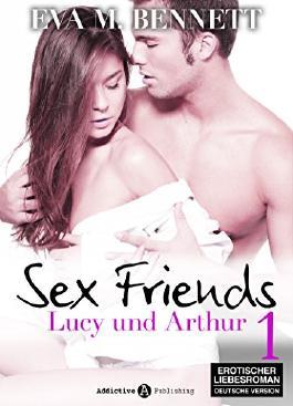 Sex Friends: Lucy und Arthur - Band 1
