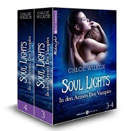 Soul Lights (Bd. 3-4): In den Armen Des Vampirs