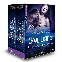 Soul Lights (Bd. 5-6): In den Armen Des Vampirs
