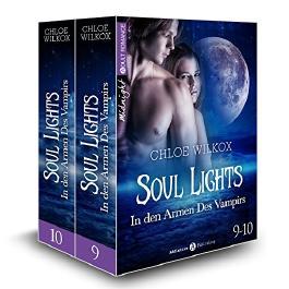 Soul Lights (Bd. 9-10): In den Armen Des Vampirs