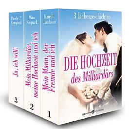 Die Hochzeit des Milliardärs, 3 Liebesgeschichten