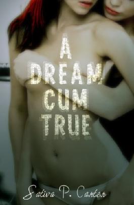 A Dream Cum True