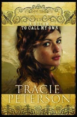 A Dream to Call My Own (The Brides of Gallatin County, Book 3) Reprinted Edition by Peterson, Tracie published by Bethany House Publishers (2009) Paperback
