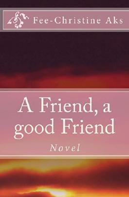 A Friend, a good Friend