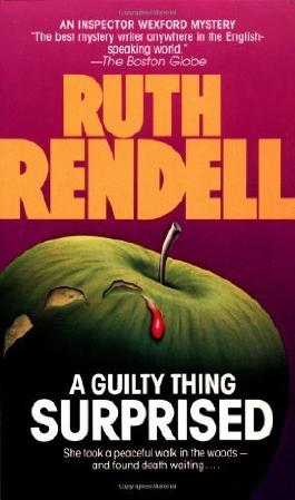 A Guilty Thing Surprised (Chief Inspector Wexford Mysteries) by Rendell, Ruth [MassMarket(1987/8/12)]