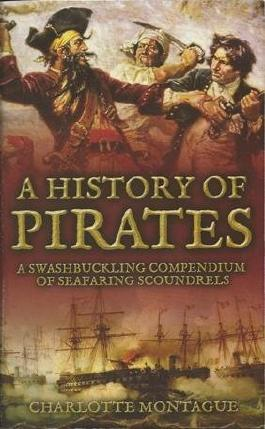 A History of Pirates (A Swashbuckling Compendium of Seafaring Scoundrels)