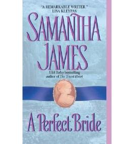 A PERFECT BRIDE [A Perfect Bride ] BY James, Samantha(Author)Mass Market Paperbound 01-Aug-2004
