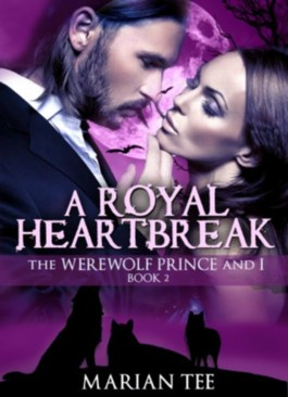 A Royal Heartbreak (The Werewolf Prince And I, Book 2)