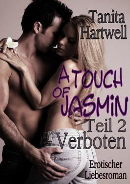 A Touch of Jasmin Teil 2 -Verboten-