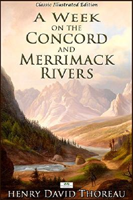 A Week on the Concord and Merrimack Rivers (Classic Illustrated Edition)