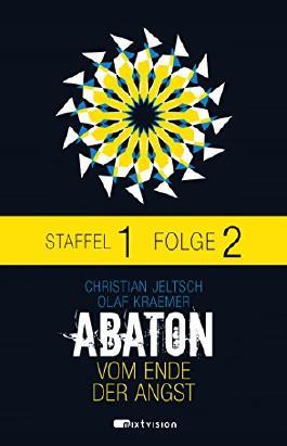 ABATON. Vom Ende der Angst. Staffel 1, Folge 2 (Abaton E-Serial)
