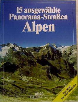 ADAC Freizeit-Atlas. 15 ausgewählte Panorama-Strassen Alpen