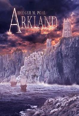 ARKLAND -Aufbruch ins Gestern