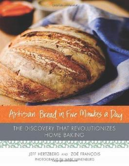 ARTISAN BREAD IN 5 MINUTES A DAY: The Discovery That Revolutionizes Home Baking by Jeff Hertzberg & Zoe Francois (2008)