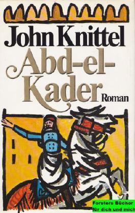 Abd-el-Kader. Roman aus dem marokkanischen Atlas.