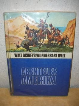 Abenteuer Amerika Illustr.: Walt-Disney-Studio