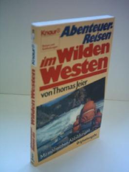 Abenteuer Reisen im Wilden Westen