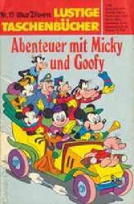 Abenteuer mit Micky und Goofy. Walt Disney lustiges Taschenbuch Nr. 15.