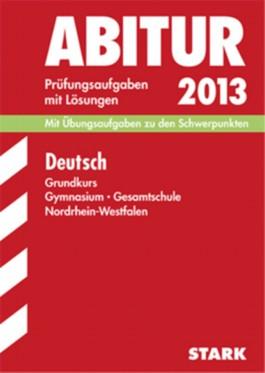 Abitur-Prüfungsaufgaben Gymnasium/Gesamtschule NRW / Deutsch Grundkurs 2013
