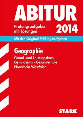 Abitur-Prüfungsaufgaben Gymnasium/Gesamtschule NRW / Geographie Grund- und Leistungskurs 2013
