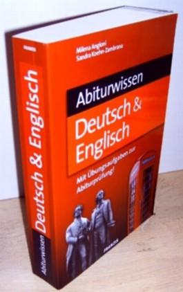 Abiturwissen. Deutsch & Englisch. Mit Übungsaufgaben zur Abiturprüfung