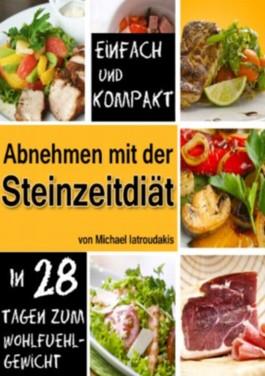 Abnehmen mit der Steinzeit-Diät: In 28 Tagen zum Wohlfühlgewicht