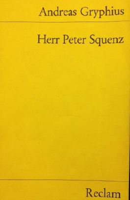 Absurda comica oder Herr Peter Squenz. Schimpfspiel in drei Aufzügen.
