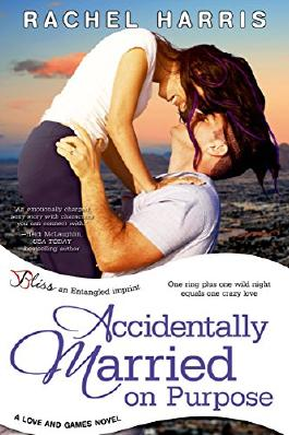 Accidentally Married on Purpose (Entangled Bliss) (Love and Games)
