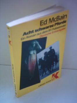 Acht (8) schwarze Pferde Ein Roman aus dem 87. Polizeirevier