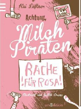 Achtung, Milchpiraten - Rache für Rosa