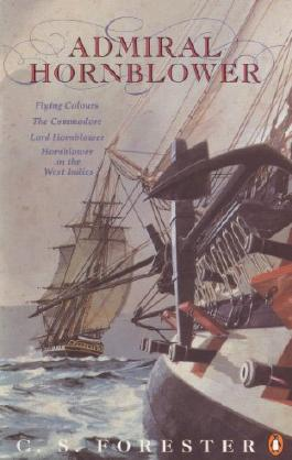 "Admiral Hornblower: Flying Colours, The Commodore, Lord Hornblower, Hornblower in the West Indies: ""Flying Colours""; The ""Commodore""; ""Lord Hornblowe"