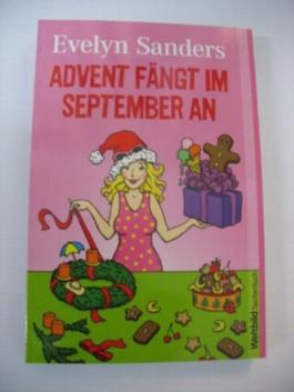 Advent fängt im September an : Geschichten vom Herbst bis zum Winter.