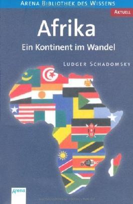 Afrika: Ein Kontinent im Wandel. Aktuell von Schadomsky. Ludger (2010) Broschiert