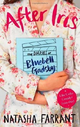 After Iris: The Diaries of Bluebell Gadsby by Farrant, Natasha (2013) Paperback