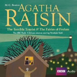 Agatha Raisin: The Terrible Tourist: AND The Fairies of Fryfam