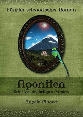 Agoniten: Schicksal des heiligen Priesters (Selenorischer Roman 5)