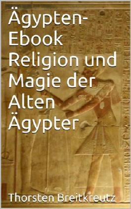 Ägypten Ebook - Religion und Magie der alten Ägypter