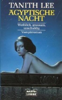 Ägyptische Nacht. Weiblich, grausam, unschuldig. Vampirroman.