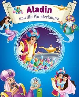 Aladin und die Wunderlampe: Märchen aus 1001 Nacht für Kinder zum Lesen und Vorlesen (Märchen für Kinder zum Lesen und Vorlesen)
