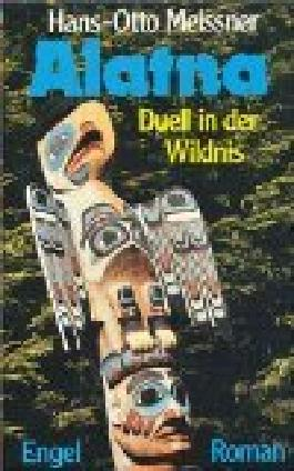 Alatna - Duell in der Wildnis [Edition Engel Verlag]