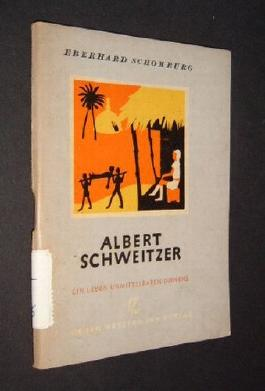 Albert Schweitzer [von Eberhard Schomburg];