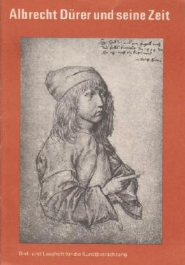 Albrecht Dürer und seine Zeit - Bild- und Leseheft für die Kunstbetrachtung